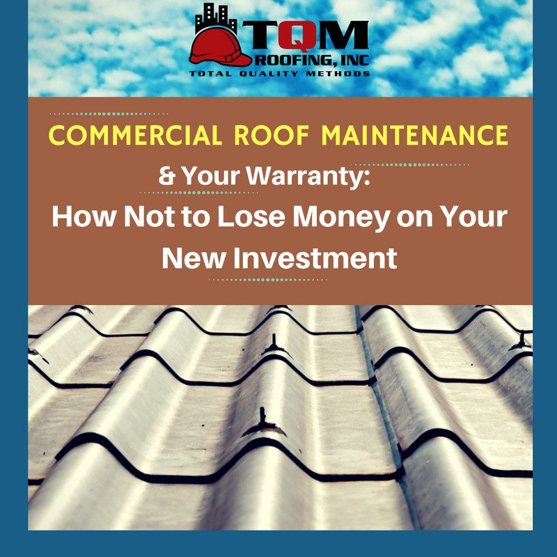 Commercial Roof Maintenance & Your Warranty: How Not to Lose Money on Your New Investment