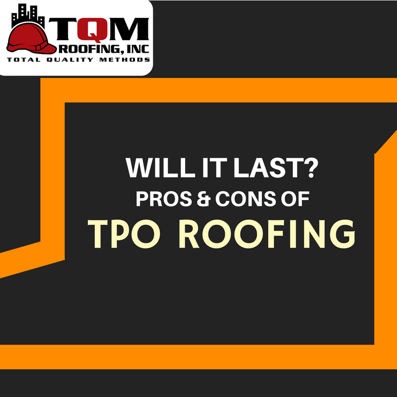 Will it Last? Pros & Cons of TPO Roofing